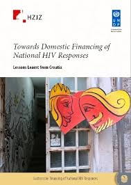 Towards Domestic Financing of National HIV Responses – Lessons Learnt from Croatia""